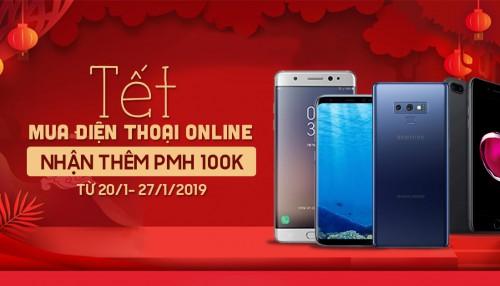 Tết mua điện thoại online giảm đến 1,5 triệu, nhận thêm PMH 100K