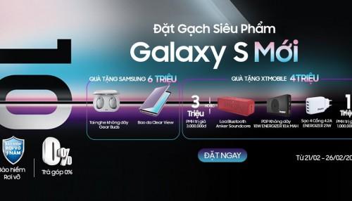 Đặt gạch siêu phẩm Galaxy S mới, tặng PMH và bộ phụ kiện công nghệ gần 10 triệu