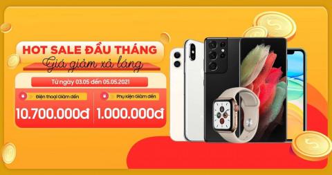 Hot sale đầu tháng: Điện thoại giảm đến 10,7 triệu đồng, phụ kiện giảm đến 1 triệu đồng