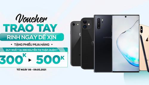 Mua điện thoại tại 396 Nguyễn Thị Thập tặng thêm voucher trị giá đến 500K