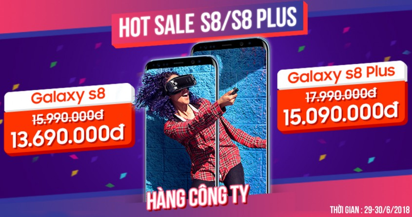 Chương trình khuyến mãi: Hot Sale S8/S8+ Hàng Cty