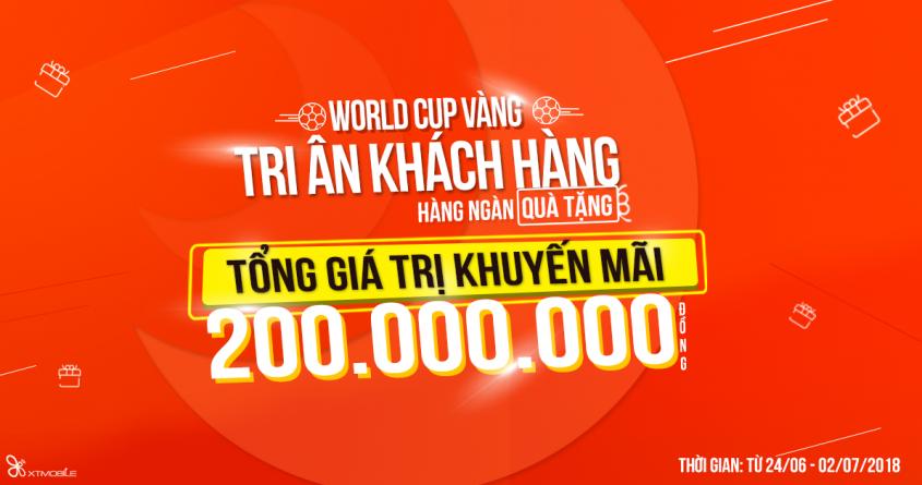 Chương trình: World cup vàng - Tri ân khách hàng - Hàng ngàn quà tặng