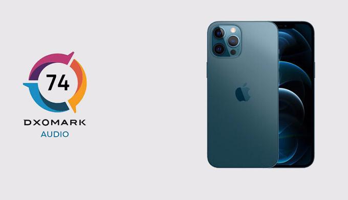 iPhone 12 Pro Max được DxOMark đánh giá chất lượng âm thanh không quá ấn tượng khi chỉ ghi được 74 điểm