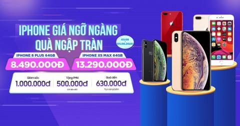 Deal hot đầu tuần: Mua iPhone Xs Max, iPhone 8 Plus giá giảm sốc đến 1 triệu đồng kèm quà siêu hấp dẫn