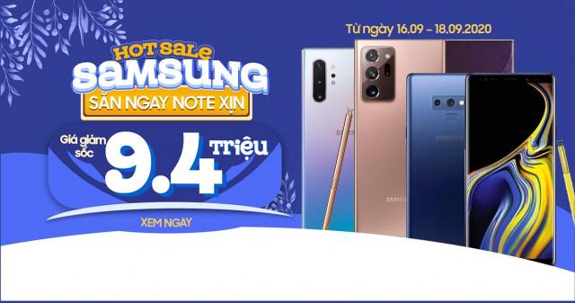 Hot sale Samsung: Mua Galaxy Note 20 Ultra 5G, Note 10 Plus 5G, Note 9 giá giảm đến 9.4 triệu đồng