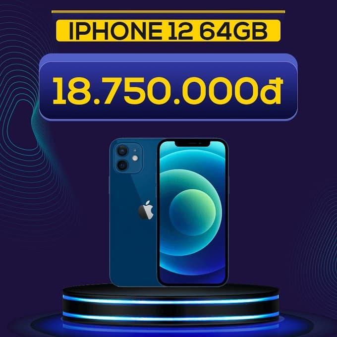 iPhone 12 64GB (VN/A) giảm thêm đến 6.240.000đ, chỉ còn 18.750.000đ