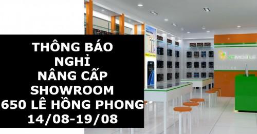 THÔNG BÁO NGHỈ NÂNG CẤP SHOWROOM 650 LÊ HỒNG PHONG 14/08-19/08