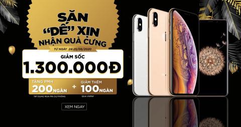 Mua iPhone Xs Max, Galaxy S9 Plus giá giảm sốc đến 1,3 triệu đồng, nhận ngay quà tặng hấp dẫn