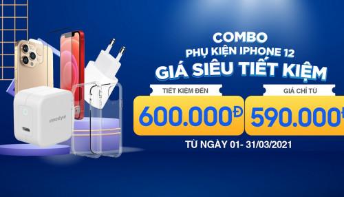 Combo phụ kiện khi mua iPhone 12: Trọn bộ sạc nhanh, dán cường lực và ốp lưng giá chỉ từ 590.000đ