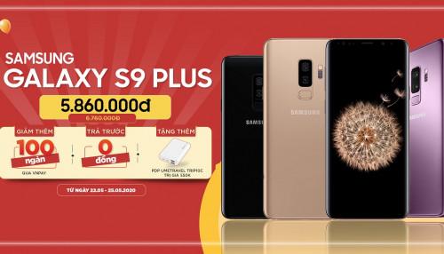 Deal sốc cuối tuần Galaxy S9 Plus giá chỉ 5,8 triệu: Cấu hình ngon, camera vô đối mua ngay kẻo lỡ