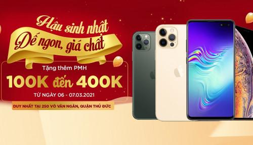 Hậu sinh nhật - Sắm dế chất: Mua điện thoại tại cửa hàng XTmobile 250 Võ Văn Ngân tặng PMH trị giá đến 600.000đ
