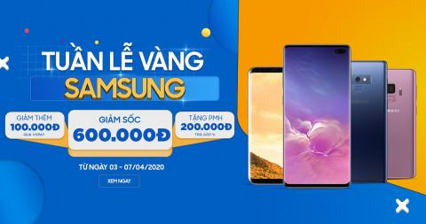 Tuần lễ vàng Samsung: Galaxy S10 Plus, S10 5G, Note 9 giảm thêm đến 600 ngàn