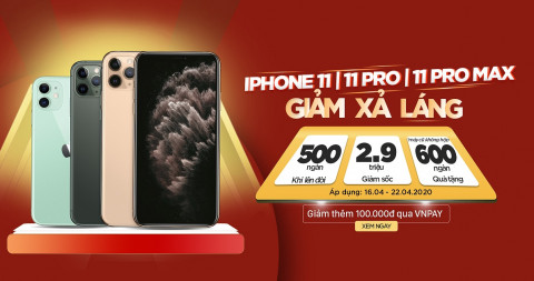 Chào đón iPhone SE 2020 vừa ra mắt, iPhone 11 | 11 Pro | 11 Pro Max giảm sốc đến 3 triệu