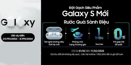 Đặt gạch Galaxy S Mới - Nhận hàng sớm kèm quà tặng đến gần 6 Triệu