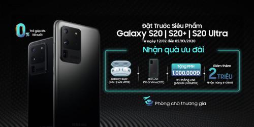 Đặt trước Galaxy S20 Series: Nhận máy sớm giảm thẳng đến 3 triệu