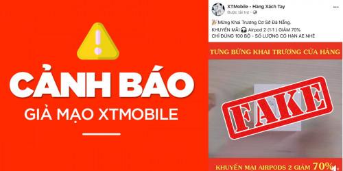CẢNH BÁO giả mạo XTMOBILE: Hãy cẩn thận khi mua hàng qua Facebook!
