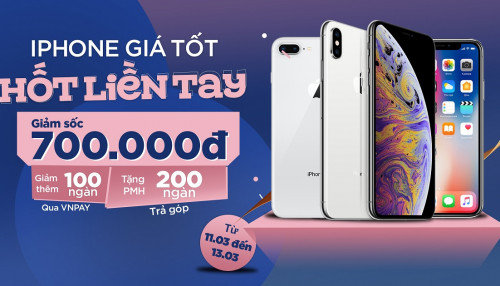 iPhone giá tốt - Hốt liền tay: iPhone 8 Plus, iPhone XS, iPhone X giảm sốc 700.000 đồng