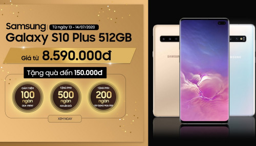 Mua Galaxy S10 Plus 512GB giá chỉ 8,5 triệu được tặng thêm quà đến 350 ngàn
