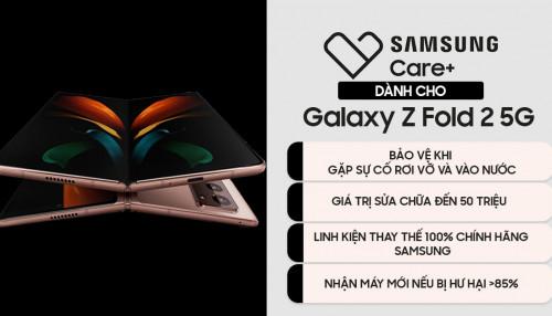 Samsung Care+ là gì? Khách hàng mua Galaxy Z Fold 2 5G sẽ được hưởng quyền lợi gì với Samsung Care+?