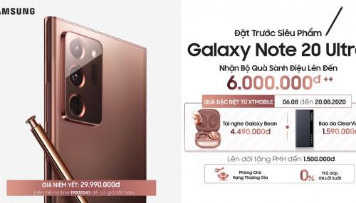 Đặt trước Galaxy Note 20 Ultra nhận bộ quà tặng hơn 6 triệu, hỗ trợ lên đời tặng thêm PMH 1,5 triệu