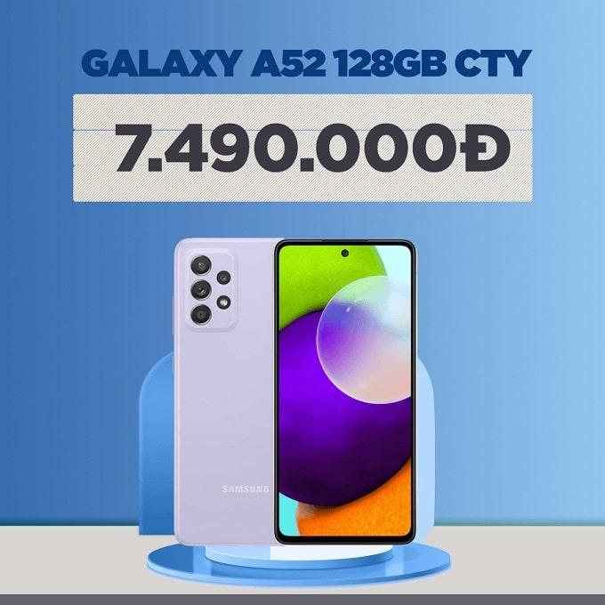 Galaxy A52 128GB CTY giảm thêm 1.800.000đ, chỉ còn 7.490.000đ