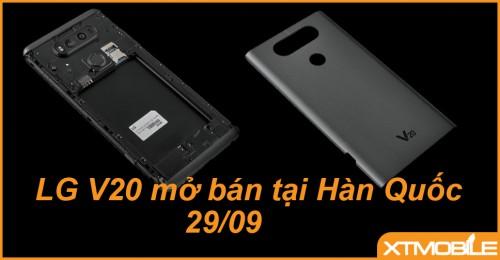 LG V20 sẽ mở bán sớm nhất tại Hàn Quốc vào ngày 29/09