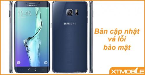 Samsung Galaxy S6 Edge Plus nhận bản cập nhật về bảo mật.