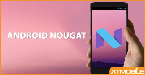Android 7.0 Nougat Beta xuất hiện trên Samsung Galaxy S7 và Galaxy S7 Edge