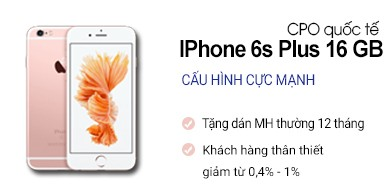 iPhone 6s Plus 16Gb CPO Quốc Tế