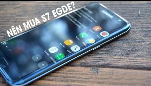 Hơn 5 triệu có nên chọn Galaxy S7 edge ?