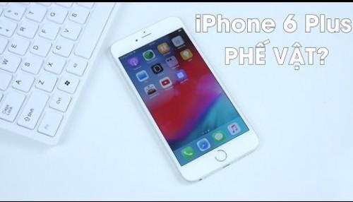 iPhone 6 Plus đã trở thành PHẾ VẬT?