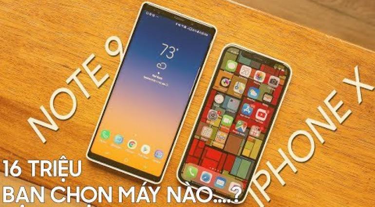 iPhone X vs Galaxy Note 9: Ai là vua phân khúc 16 triệu?