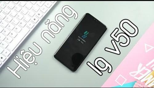 Hiệu năng LG V50, với SNAPDRAGON 855 liệu LG có làm tốt?