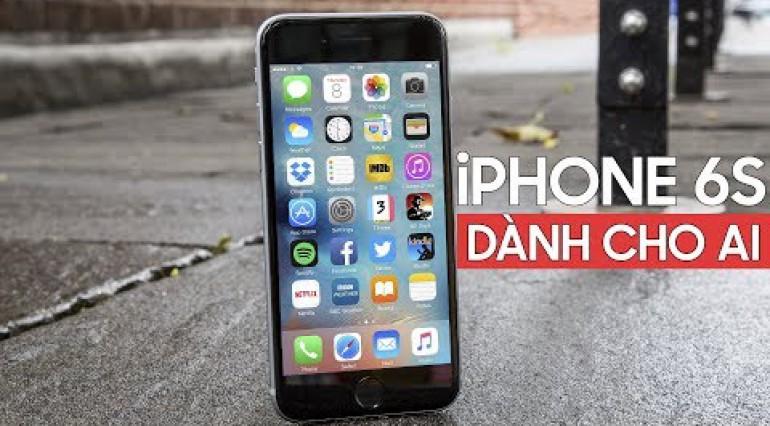 Năm 2018, iPhone 6S dành cho ai?