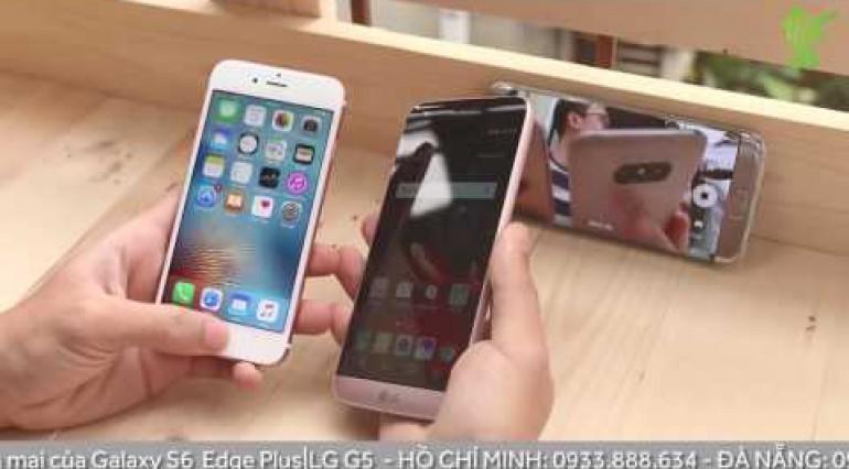 Vật Vờ So sánh vân tay của LG G5 với iPhone 6s và Galaxy S7 Edge